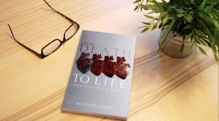 From Death to Life: How Salvation Works – Foreword