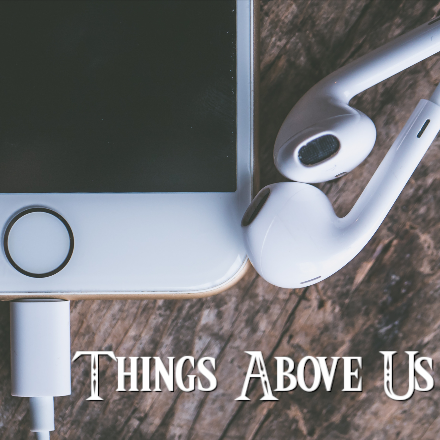 Things Above Us Audio Edition